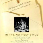 In the Kennedy Style - Magical Evenings in the Kennedy White House