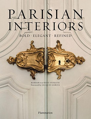 Barbara Stoeltie and Rene Stoeltie - Parisian Interiors - Bold Elegant Refined