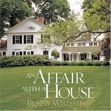 Bunny Williams - An Affair with a House