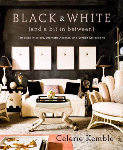 Celerie Kemble - black-and-white-and-a-bit-in-between-timeless-interiors-dramatic-accents-and-stylish-collections