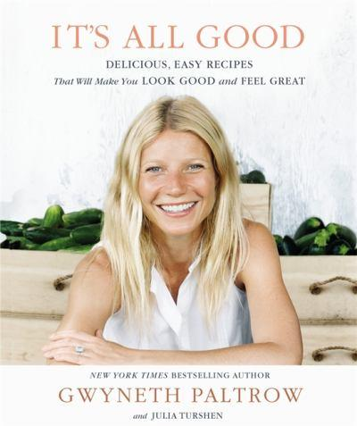 Gwyneth Paltrow - its-all-good-delicious-easy-recipes-that-will-make-you-look-good-and-feel-great