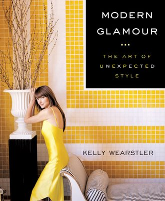 Kelly Wearstler - Modern Glamour - The Art of Unexpected Style