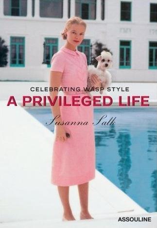 Susanna Salk - A Privileged Life - Celebrating Wasp Style