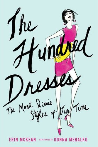 The Hundred Dresses - The Most Iconic Styles of Our Time via mylusciouslife