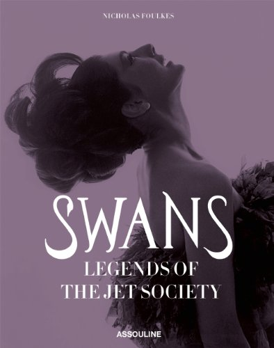 Swans: Legends of the Jet Society by Nick Foulkes