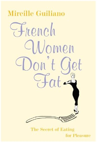 WEDNESDAY WEIGHT BLOG - French Women Don't Get Fat book